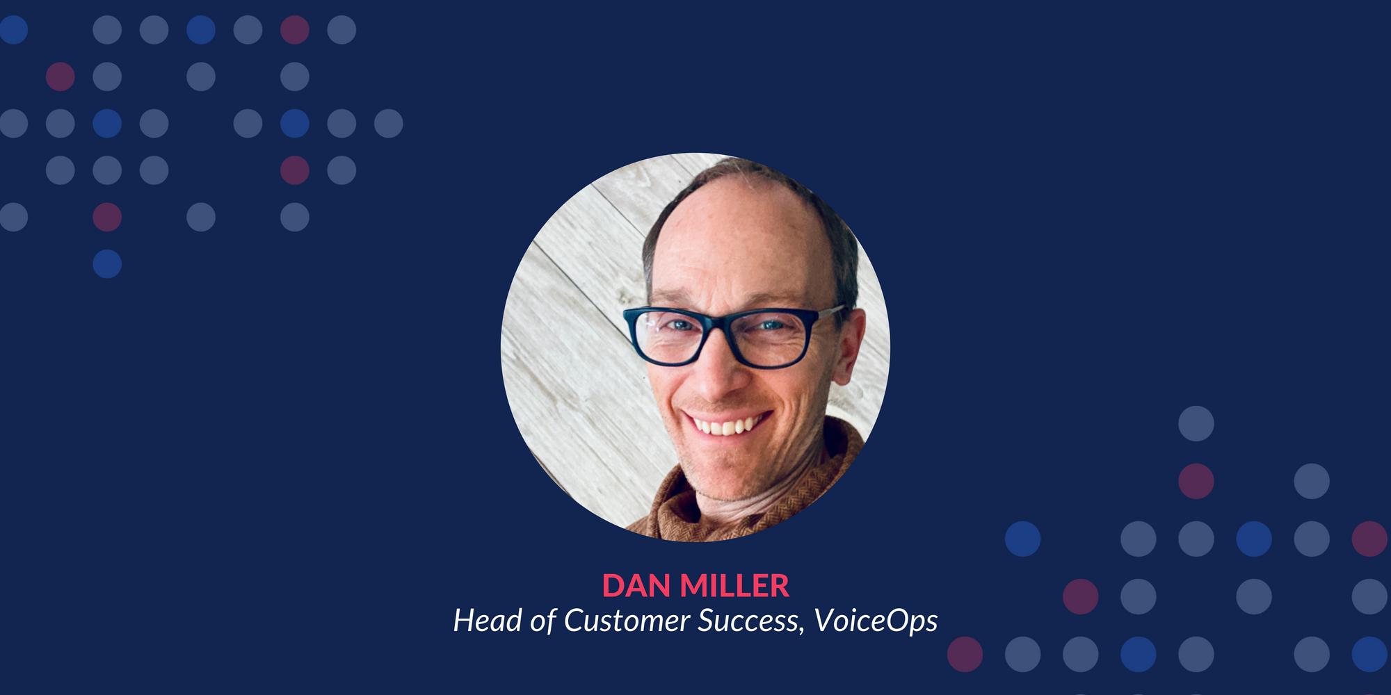 About Dan Miller, Head of Customer Success