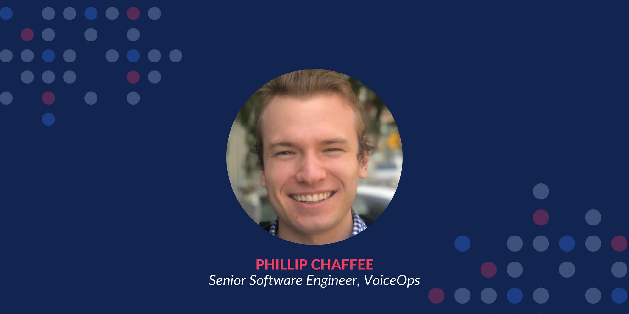 Phillip Chaffee, Senior Software Engineer