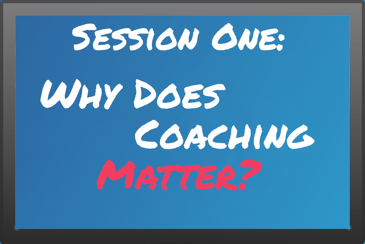 Insights from Always Be Coaching Session 1