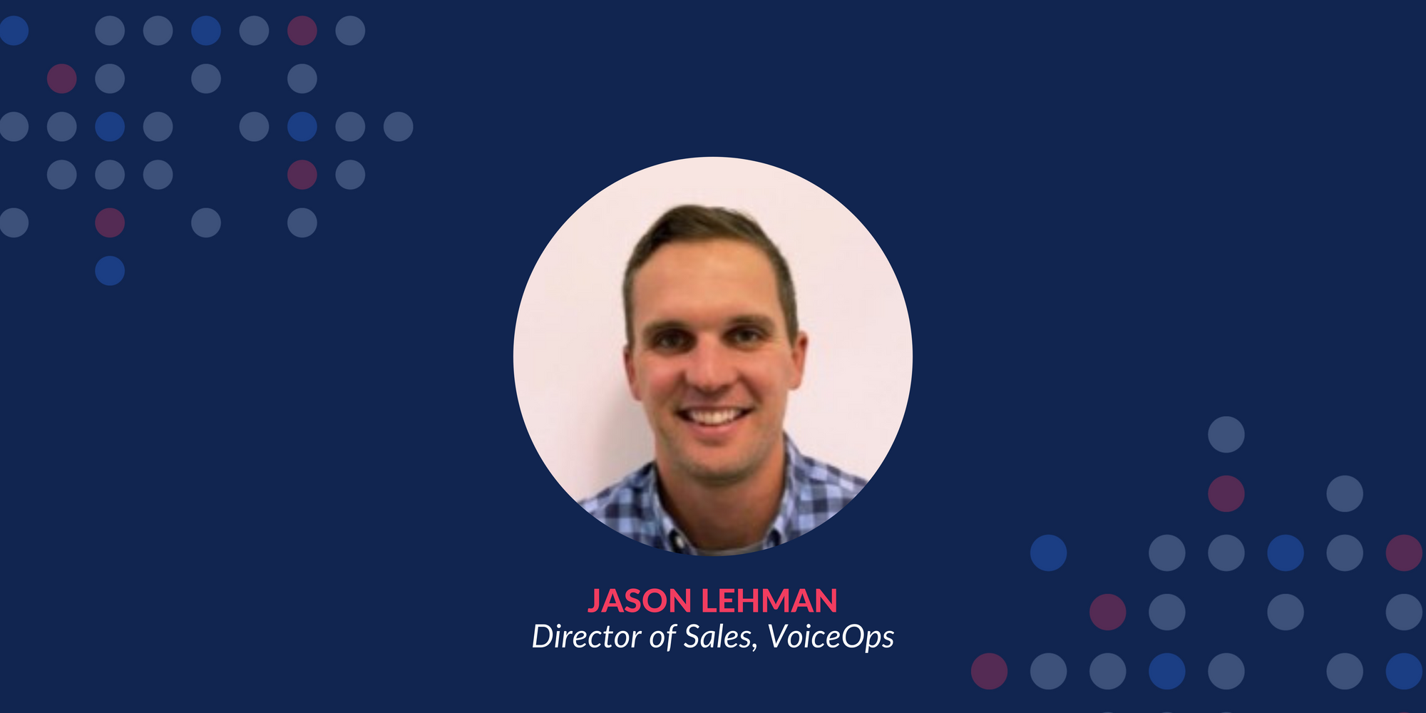 About Jason Lehman, Director of Sales at VoiceOps
